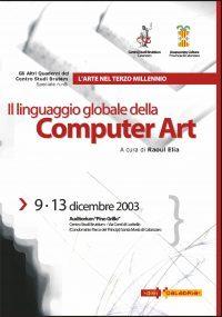 2003 dicembre 09/13  – Il linguaggio globale della Computer Art – 00